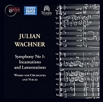 Julian Wachner - Symphony No 1: Incantations and Lamentations CD