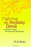 Fighting the Noonday Devil - and Other Essays Personal and Theological