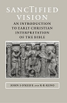 Sanctified Vision: An Introduction to Early Christian Interpretation of the Bible