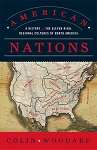 American Nations - A History of the Eleven Rival Regional Cultures of North America - Colin Woodard