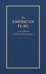 The American Flag,  A Handbook of History & Etiquette