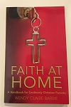 Faith at Home - A Handbook for Cautiously Christian Parents