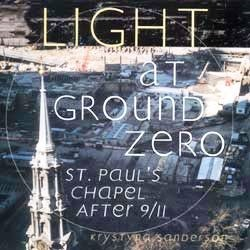 Light At Ground Zero: St. Paul's Chapel After 9/11