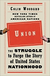 Union - The Struggle to Forge the Story of United States Nationhood - Colin Woodard