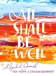 All Shall Be Well - A Spiritual Journal for Hope & Encouragement